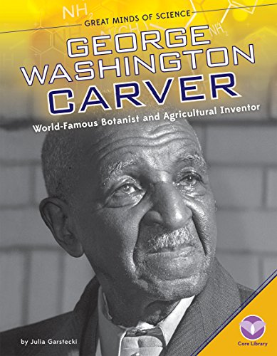 George Washington Carver:: World-Famous Botanist and Agricultural Inventor (Hardcover): Julia ...