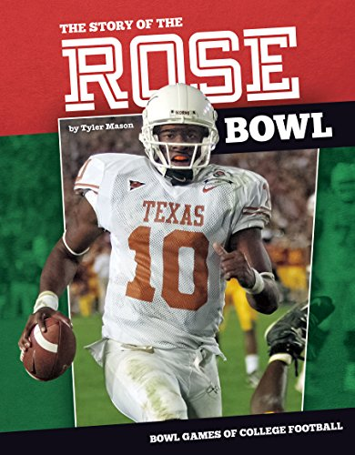 The Story of the Rose Bowl (Bowl: Mason, Tyler