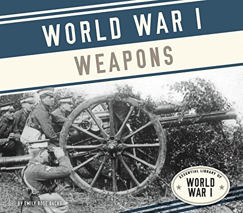 9781624039300: World War I Weapons (Essential Library of World War I)