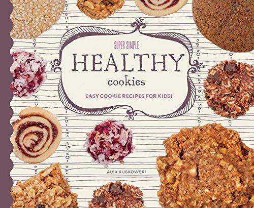 9781624039485: Super Simple Healthy Cookies: Easy Cookie Recipes for Kids! (Super Simple Cookies)