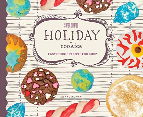 9781624039492: Super Simple Holiday Cookies: Easy Cookie Recipes for Kids! (Super Simple Cookies)