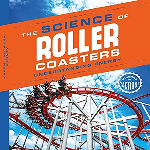 9781624039645: Science of Roller Coasters: Understanding Energy (Science in Action)
