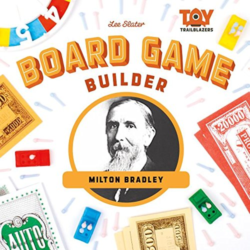 Board Game Builder: Milton Bradley (Toy Trailblazers): Lee Slater