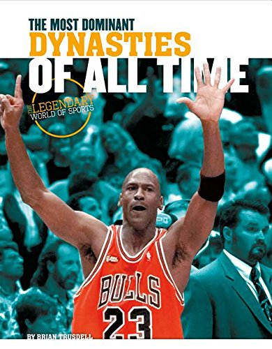 9781624039911: Most Dominant Dynasties of All Time (The Legendary World of Sports)