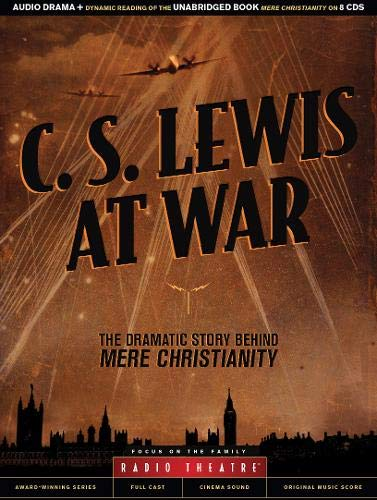C. S. Lewis at War: The Dramatic Story Behind Mere Christianity (Compact Disc): C.S. Lewis