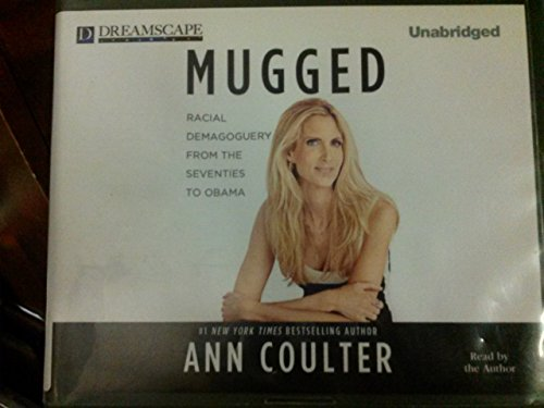 9781624060397: Mugged: Racial Demagoguery from the Seventies to Obama