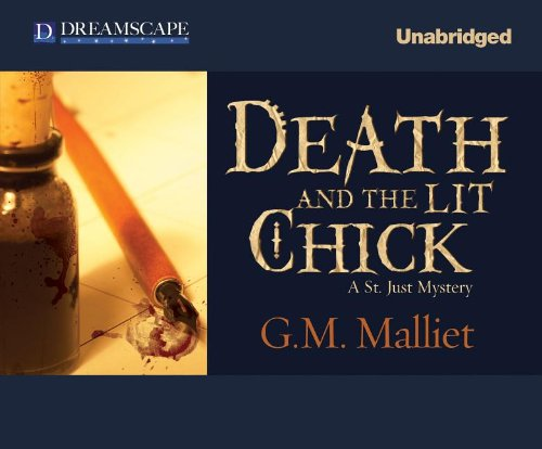 Death and the Lit Chick: A St. Just Mystery (Compact Disc): G.M. Malliet