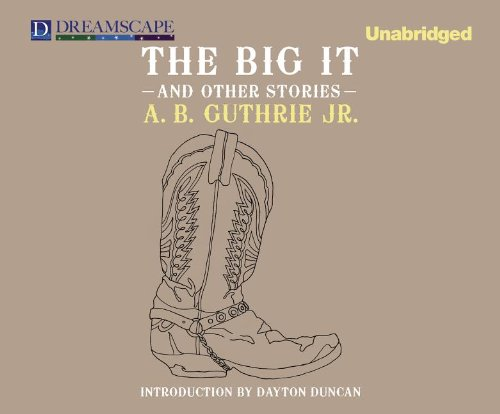 The Big It: And Other Stories (Compact Disc): A.B. Jr. Guthrie