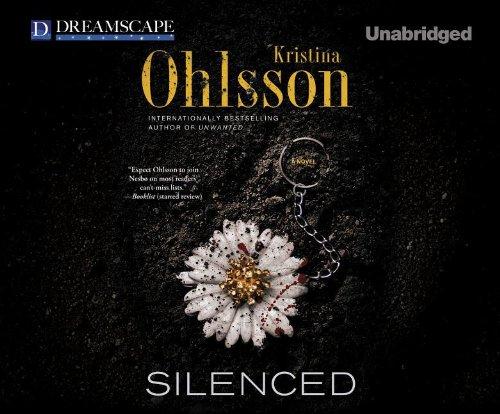 Silenced (Fredrika Bergman): Ohlsson, Kristina