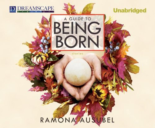 A Guide to Being Born: Ausubel, Ramona
