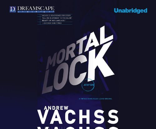 Mortal Lock (Compact Disc): Andrew H. Vachss