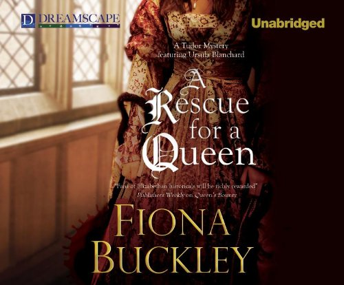 A Rescue for a Queen (Ursula Blanchard) (1624066232) by Fiona Buckley
