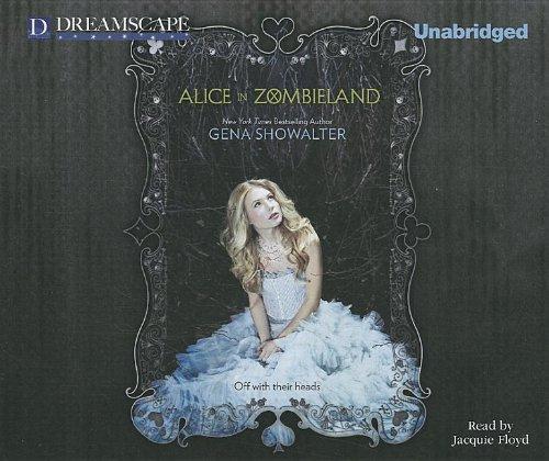 Alice in Zombieland - Unabridged Audio Book on CD: Showalter, Gina