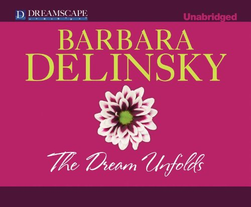 The Dream Unfolds (Compact Disc): Barbara Delinsky