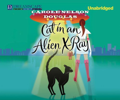 Cat in an Alien X-Ray: A Midnight Louie Mystery (Compact Disc): Carole Nelson Douglas