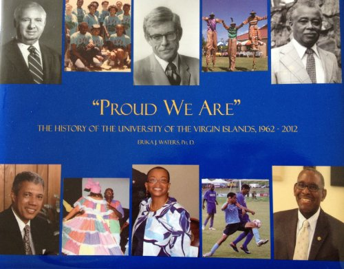 9781624071485: Proud We Are: The History of the University of the Virgin Islands, 1962-2012