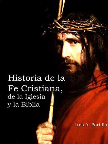 9781624073809: Historia de la Fe Cristiana, de la Iglesia y la Biblia (Spanish Edition)