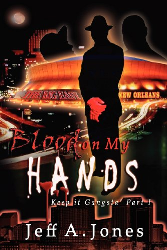 Blood on My Hands Part 1: Jeff a. Jones