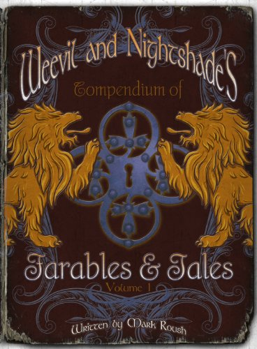 9781624076930: Weevil and Nightshade's Compendium of Farables & Tales Volume I (Weevil and Nightshade's Compendium of Farables & Tales)