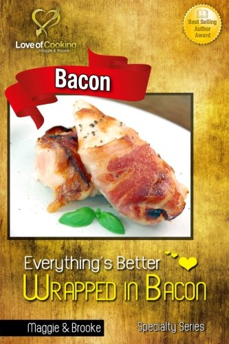 9781624090172: Everything's Better Wrapped in Bacon