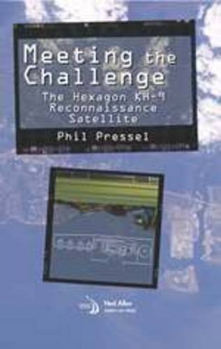 9781624102035: Meeting the Challenge: The Hexagon KH-9 Reconnaissance Satellite (Library of Flight)
