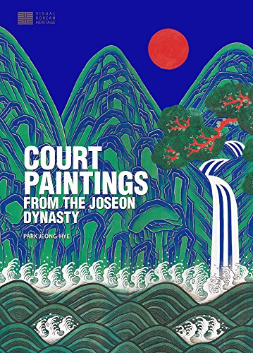 9781624120534: Court Paintings from the Joseon Dynasty (Visual Korean Heritage)