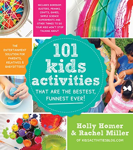 9781624140570: 101 Kids Activities That Are the Bestest, Funnest Ever!: The Entertainment Solution for Parents, Relatives & Babysitters!.