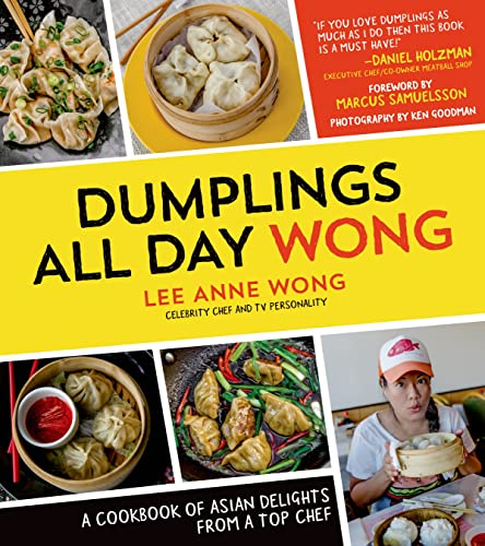 9781624140594: Dumplings All Day Wong: A Cookbook of Asian Delights From a Top Chef