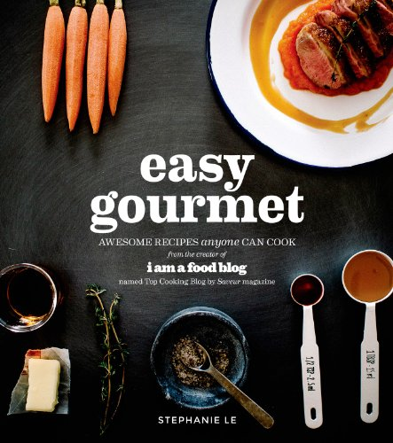 9781624140624: Easy Gourmet: Awesome Recipes Anyone Can Cook
