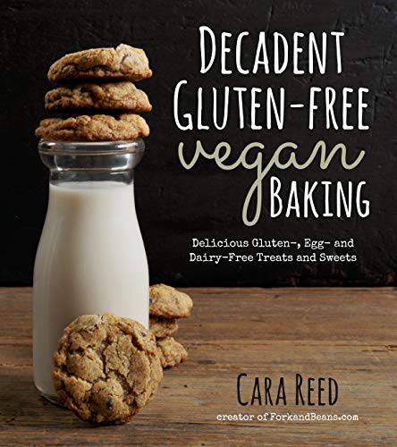 9781624140716: Decadent Gluten-Free Vegan Baking: Delicious, Gluten-, Egg- and Dairy-Free Treats and Sweets