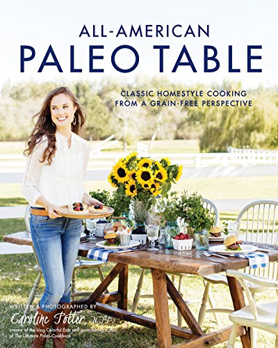 9781624141720: All-American Paleo Table: Classic Homestyle Cooking from a Grain-Free Perspective