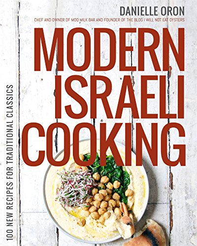 9781624141768: Modern Israeli Cooking: 100 New Recipes for Traditional Classics