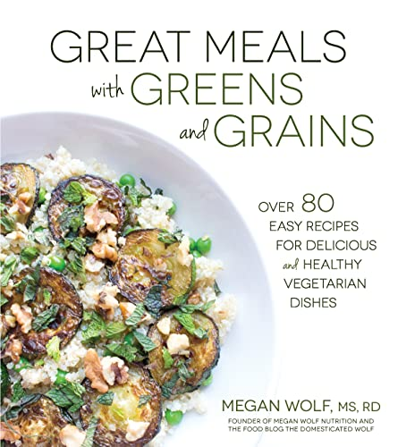 9781624142284: Great Meals With Greens and Grains: Over 80 Easy Recipes For Delicious and Healthy Vegetarian Dishes