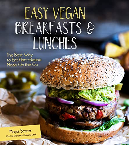 9781624142635: Easy Vegan Breakfasts & Lunches: The Best Way to Eat Plant-Based Meals On the Go