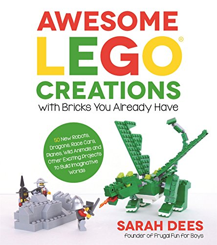 9781624142819: Awesome LEGO Creations with Bricks You Already Have: 50 New Robots, Dragons, Race Cars, Planes, Wild Animals and Other Exciting Projects to Build Imaginative Worlds