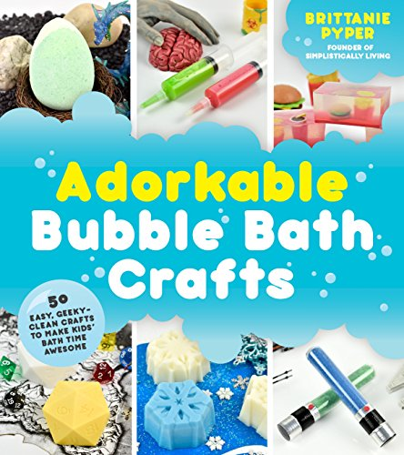 9781624143755: Adorkable Bubble Bath Crafts: The Geek's DIY Guide to 50 Nerdy Soaps, Suds, Bath Bombs and other Curios that Entertain Your Kids in the Tub