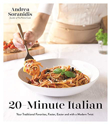 9781624148439: 20-Minute Italian: Your Traditional Favorites, Faster, Easier and with a Modern Twist