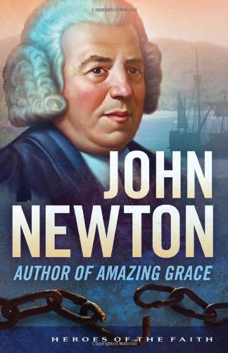 John Newton (Heroes of the Faith) (162416126X) by Anne Sandberg