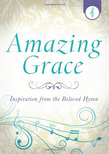Amazing Grace: Inspiration from the Beloved Hymn: Hahn, Jennifer