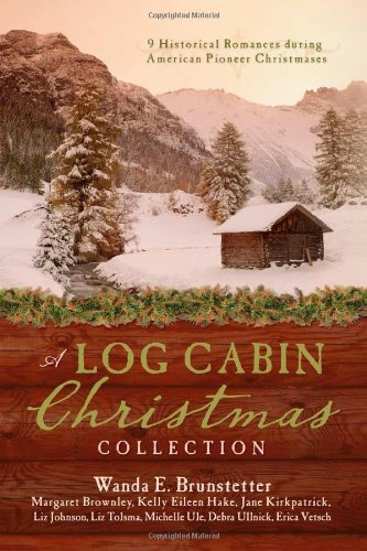 A LOG CABIN CHRISTMAS: Brownley, Margaret; Brunstetter,
