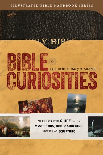 9781624166334: Bible Curiosities: An Illustrated Guide to the Mysterious, Odd, and Shocking Stories of Scripture (Illustrated Bible Handbook Series)
