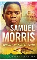 9781624166372: Samuel Morris: Missionary to America (Heroes of the Faith)
