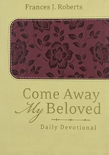 9781624166488: Come Away My Beloved Daily Devotional (Deluxe):
