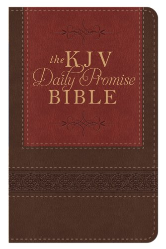 The KJV Daily Promise Bible: The Entire Bible Arranged in 365 Daily Readings--Featuring One of God&...
