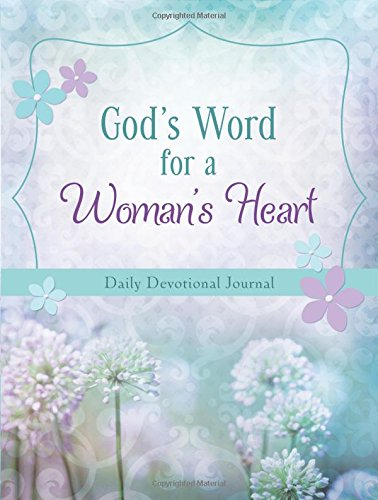 God's Word for a Woman's Heart: Devotional Journal: Compiled by Barbour Staff