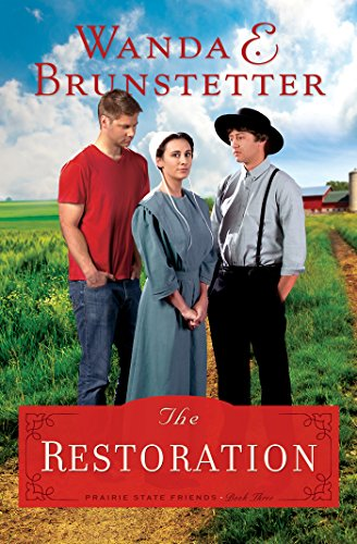 The Restoration (Prairie State Friends): Wanda E. Brunstetter