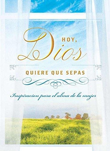 9781624167164: Hoy, Dios quiere que sepas: Inspiración para el alma de la mujer (Spanish Edition)