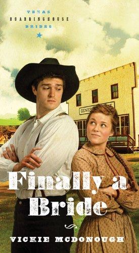 9781624167232: Finally a Bride: (Texas Boardinghouse Brides)