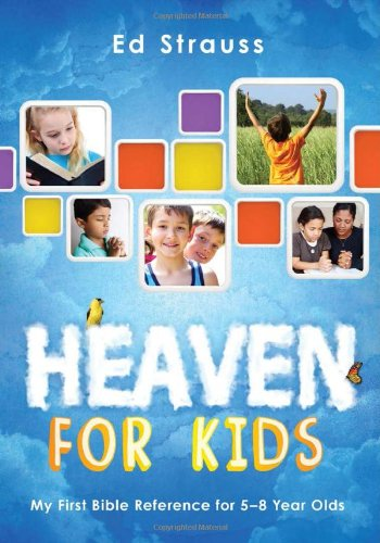 9781624167287: Heaven for Kids: My First Bible Reference for 5-8 Year Olds