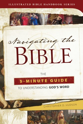 9781624167546: Navigating the Bible: The 5-Minute Guide to Understanding God's Word (Illustrated Bible Handbook Series)